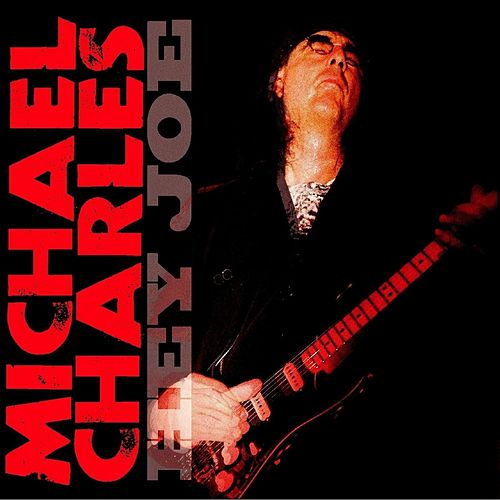 Play & Download Hey Joe by Michael Charles | Napster