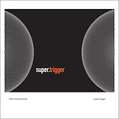 Play & Download Super.Trigger by Frank Bretschneider | Napster