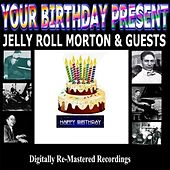 Play & Download Your Birthday Present - Jelly Roll Morton & Guests by Various Artists | Napster