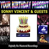 Play & Download Your Birthday Present - Sonny Vincent & Guests by Various Artists | Napster