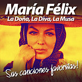 Play & Download María Félix: La Doña, La Diva, La Musa (Sus Canciones Favoritas) by Various Artists | Napster