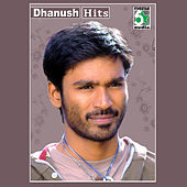 Play & Download Dhanush Hits by Various Artists | Napster