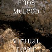 Virtual Lover by Enos McLeod