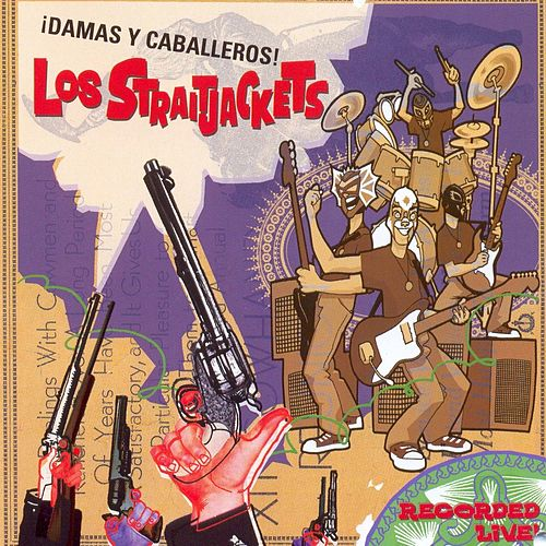 Play & Download Damas Y Caballeros...Los Straitjackets! by Los Straitjackets | Napster