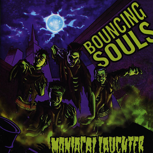 Play & Download Maniacal Laughter by Bouncing Souls | Napster