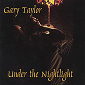 Play & Download Under The Nightlight by Gary Taylor | Napster