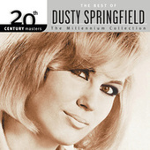 Play & Download 20th Century Masters: The Millennium Collection by Dusty Springfield | Napster