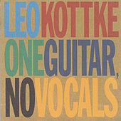 Play & Download One Guitar, No Vocals by Leo Kottke | Napster