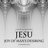 Classical Archives: Jesu, Joy of Man's Desiring, Vol. 1 by Various Artists