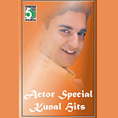 Play & Download Actor Special Kunal Hits by Various Artists | Napster