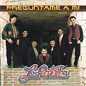 Play & Download Preguntame a Mi by Los Rehenes | Napster