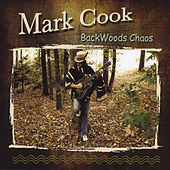 Play & Download Backwoods Chaos by Mark Cook | Napster