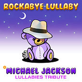 Play & Download A Michael Jackson Lullabies Tribute by Rockabye Lullaby | Napster
