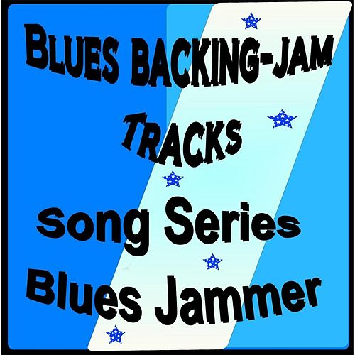 Play & Download Blues Backing (Jam Tracks Song Series) by Blues Jammer | Napster
