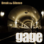 Break the Silence by Gage