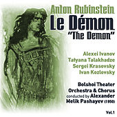 Play & Download Anton Rubinstein: Le Démon [The Demon] (1950) Vol.1 by Ivan Kozlovsky | Napster