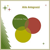 Play & Download Christmas Tree by Aldo Antognazzi | Napster