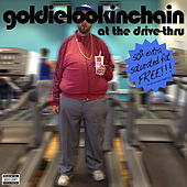 At the Drive-Thru Vol.2 by Goldie Lookin' Chain