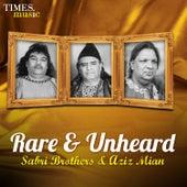 Rare & Unheard – Sabri Brothers & Aziz Mian by Various Artists