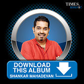 Download This Album – Shankar Mahadevan by Shankar Mahadevan