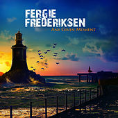 Play & Download Any Given Moment by Fergie Frederiksen | Napster