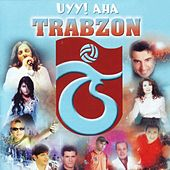 Play & Download Uyy! Aha Trabzon by Various Artists | Napster