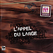 Play & Download L'appel du large by Ensemble Tamatakia | Napster