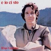 Play & Download E Io Ci Sto by Rino Gaetano | Napster