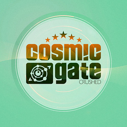 Play & Download Crushed by Cosmic Gate | Napster