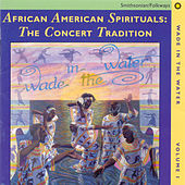 Wade in the Water, Vol. 1: African-American Spirituals: The Concert Tradition by Various Artists