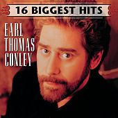 Play & Download 16 Biggest Hits by Earl Thomas Conley | Napster