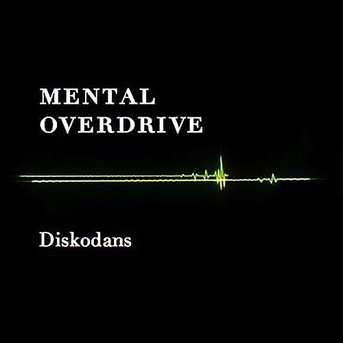 Play & Download Diskodans by Mental Overdrive | Napster