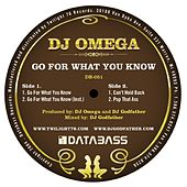 Play & Download Go for What you Know by DJ Omega | Napster