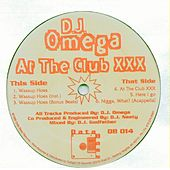 Play & Download At The Club XXX by DJ Omega | Napster
