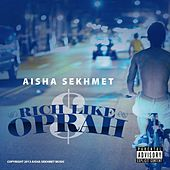 Play & Download Rich Like Oprah by Aisha Sekhmet | Napster