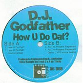 How U Do Dat? by DJ Godfather