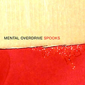 Play & Download Spooks by Mental Overdrive | Napster