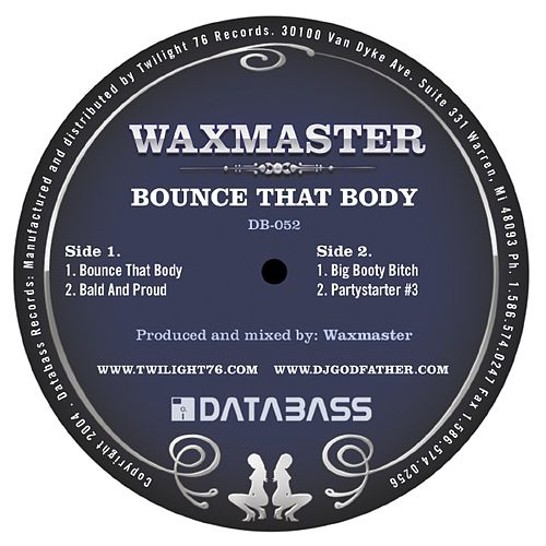 Play & Download Bounce that Body by Waxmaster | Napster