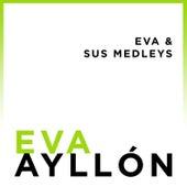 Play & Download Eva y Sus Medleys by Eva Ayllón | Napster