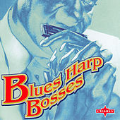 Play & Download Blues Harp Bosses by Various Artists | Napster