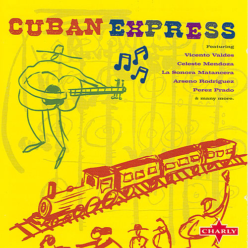 Play & Download Cuban Express by Various Artists | Napster