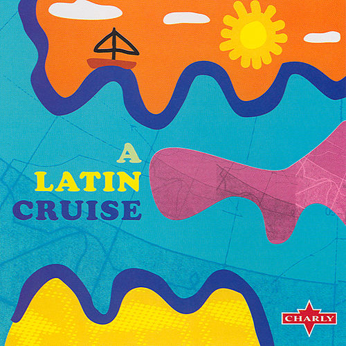 Play & Download A Latin Cruise by Various Artists | Napster
