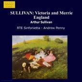 SULLIVAN: Victoria and Merrie England by RTE Sinfonietta