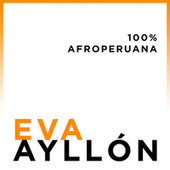 Play & Download 100% Afroperuana by Eva Ayllón | Napster