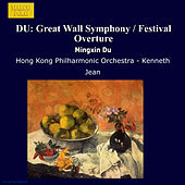 Play & Download DU: Great Wall Symphony / Festival Overture by Hong Kong Philharmonic Orchestra   Napster