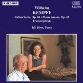 Play & Download KEMPFF: Italian Suite / Piano Sonata / Transcriptions by Idil Biret | Napster