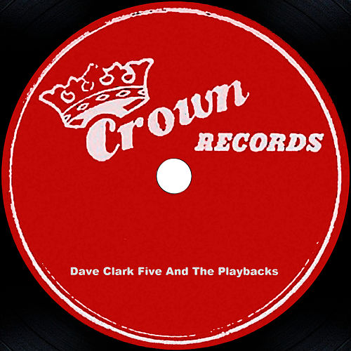 Play & Download The Dave Clark Five And The Playbacks by The Dave Clark Five | Napster
