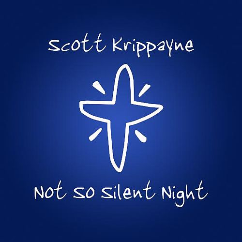 Play & Download Not so Silent Night by Scott Krippayne | Napster