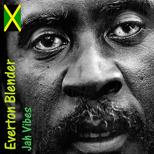 Jah Vibes by Everton Blender