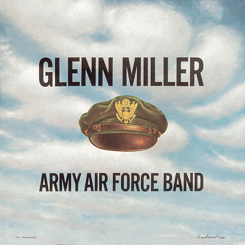 Play & Download Army Air Force Band by Glenn Miller | Napster